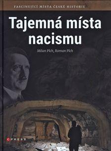 Tajemná místa nacismu: Fascinující místa české historie