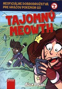 Tajomný Meowth - Noficiálne dobrodružstvá pre hráčov Pokémon GO