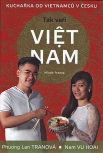 Tak vaří Viet nam: Kuchařka od Vietnamců v Česku