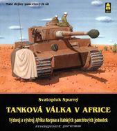 Tanková válka v Africe-výzbroj a výstroj Afrika Korpsu a italských pancéřových jednotek