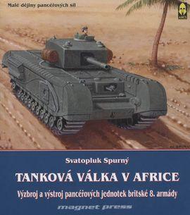 Tanková válka v Africe- výzbroj a výstroj pancéřovaných jednotek britské 8. armády