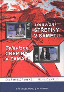Televizní střepiny v sametu / Televizné črepiny v zamate