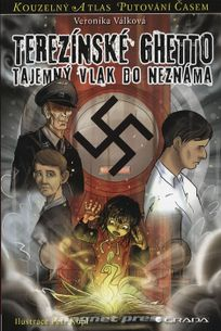 Terezínské ghetto - tajemný vlak do neznáma