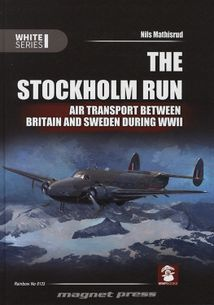The Stockholm Run - Air Transport Between Britain and Sweden During WWII