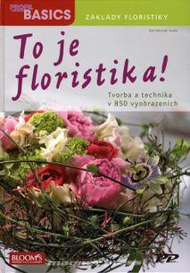 To je floristika!