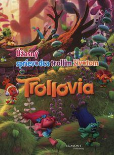 Trollovia - Úžasný sprievodca trollím životom