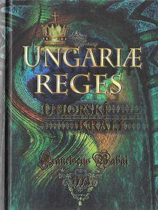 Uhorskí králi - Ungariae reges