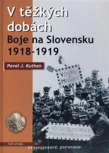 V těžkých dobách, Boje na Slovensku 1918 – 1919