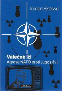 Válečné lži - Agrese NATO proti Jugoslávii