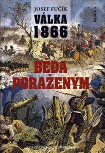 Válka 1866. Běda poraženým!