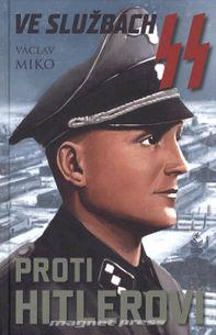 Ve službách SS proti Hitlerovi