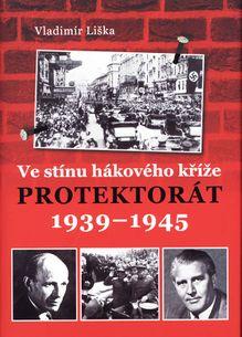 Ve stínu hákového kříže - Protektorát 1939-1945