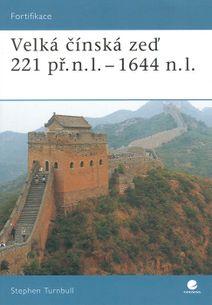 Velká čínská zeď 221 př.n.l. - 1644 n.l.