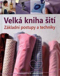 Velká kniha šití - Základní postupy a techniky