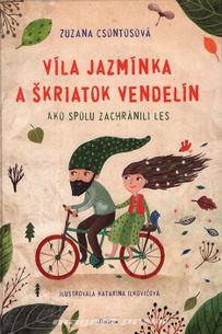 Víla Jazmínka a škriatok Vendelín - ako spolu zachránili les