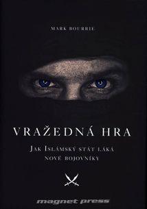 Vražedná hra - Jak islámský stát láká nové bojovníky