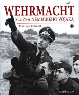 Wehrmacht: služba německého vojáka