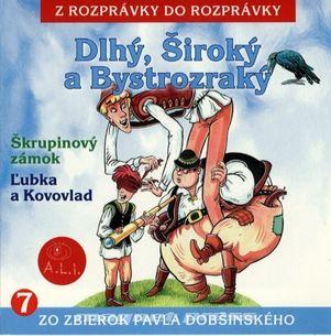 Z rozprávky do rozprávky č.07 - Dlhý, Široký a Bystrozraký