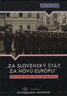 """""""Za slovenský štát, za Novú Európu!"""" - Hlinkova garda v období nemeckej okupácie"""