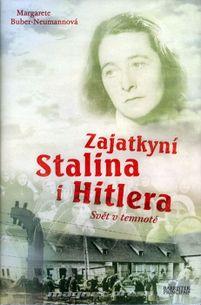 Zajatkyní Stalina i Hitlera