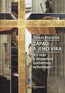 Západ a jeho víra 9,5 teze k dopadu Lutherovy reformace