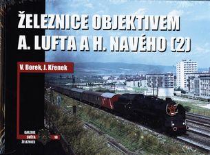 Železnice objektivem 10 - A. Lufta a H. Navého 2
