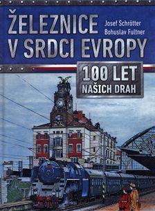 Železnice v srdci Evropy - 100 let našich drah