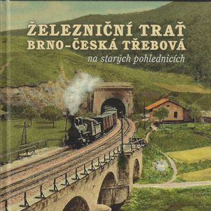 Železniční trať Brno-Česká Třebová na starých pohlednicích