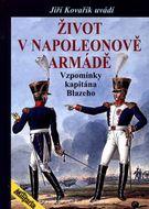 Život v Napoleonově armádě - Vzpomínky kapitána Blazeho