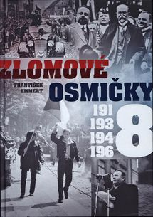 Zlomové osmičky - 1918, 1938, 1948, 1968