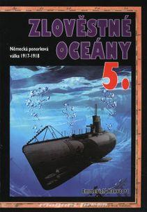 Zlověstné oceány 5. - Německá ponorková válka 1917-1918