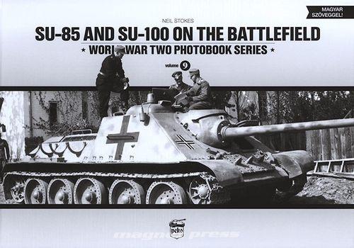 SU-85 & SU-100 on the Battlefield (Vol.9)