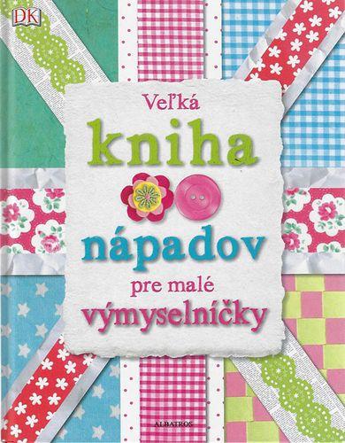 Veľká kniha nápadov pre malé výmyselníčky